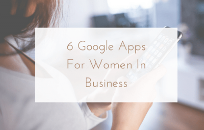 6 Google Apps For Women In Business