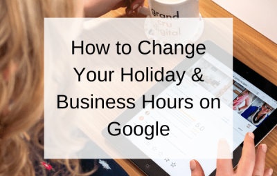 How to Change Holiday & Business Hours on Google