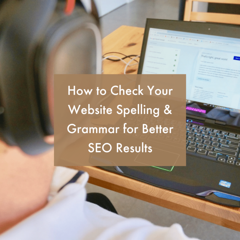 How to Check Your Website Spelling & Grammar for Better SEO Results