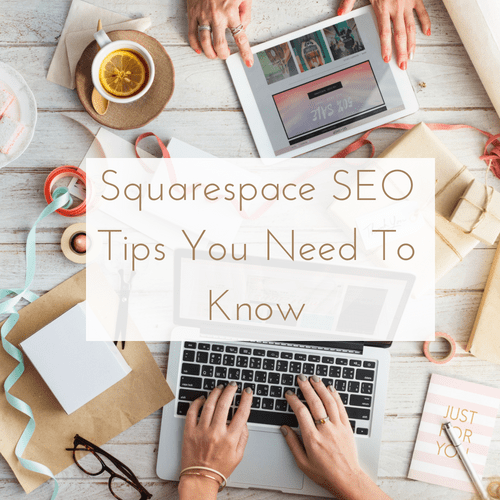 Squarespace SEO Tips You Need To Know